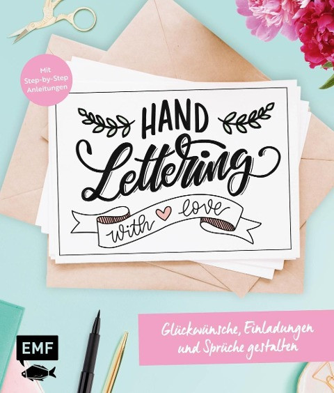 Handlettering with Love - Glückwünsche, Einladungen und Sprüche gestalten