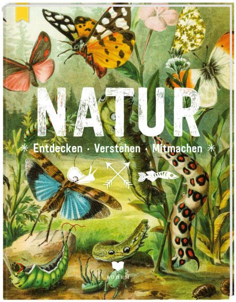 Natur - Entdecken Verstehen Mitmachen