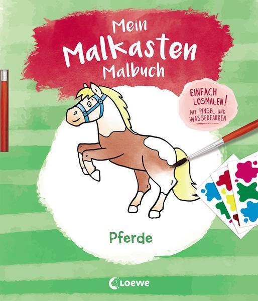 Mein Malkasten-Malbuch - Pferde Einfach losmalen! Mit Pinsel und Wasserfarben