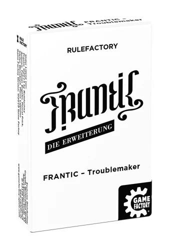 FRANTIC Troublemaker. Erweiterung