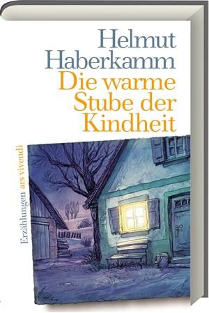 Helmut Haberkamm: Die warme Stube der Kindheit